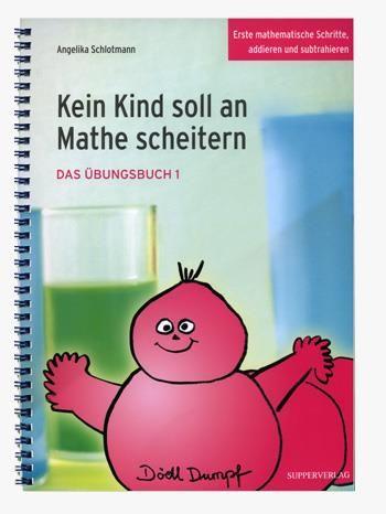 Übungsbuch 1: Kein Kind soll an Mathe scheitern 2. Auflage 2007