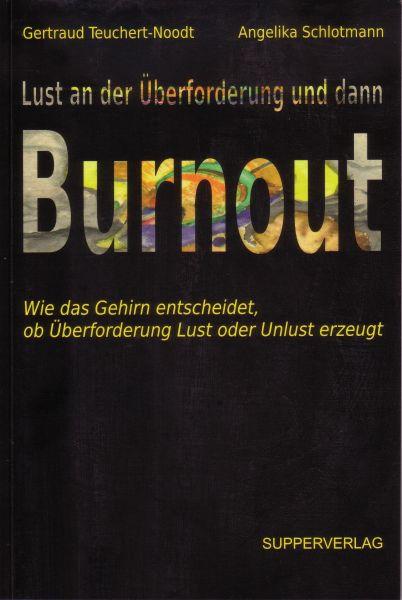 Lust an der Überforderung und dann Burnout